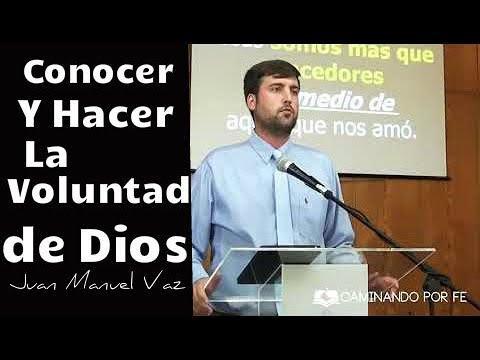 Juan Manuel Vaz - Conocer y Hacer la Voluntad de Dios