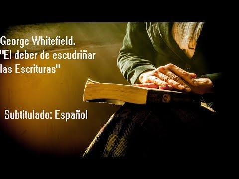 George Whitefield - El deber de escudriñar las Escrituras - (Subtitulado Español)