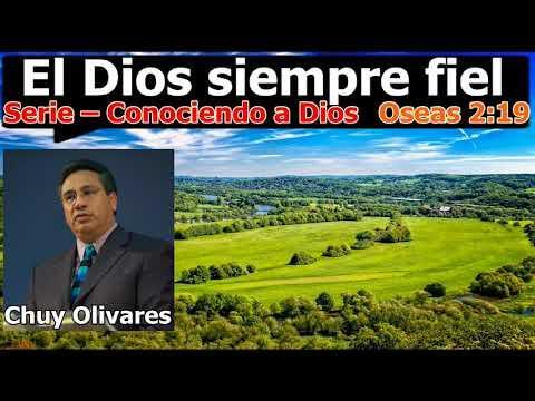 El Dios siempre fiel - Osea 2 :19 - Chuy Olivares