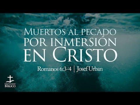 Josef Urban - Muertos al pecado por inmersión en Cristo (Rom. 6:3-4)