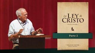 Charles Leiter - La Ley de Cristo: Libertad de la Ley (Parte 2)
