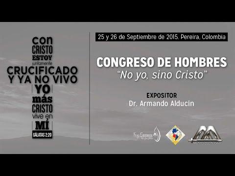Armando Alducin - CONGRESO DE HOMBRES - 1ER CONFERENCIA