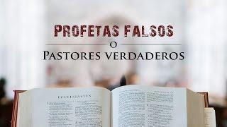 Tim Conway - Profetas falsos o Pastores verdaderos