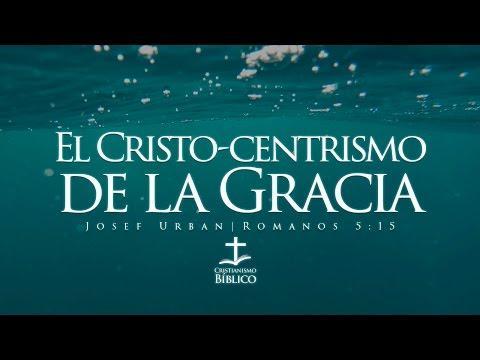 Josef Urban predica -El Cristo-centrismo de la Gracia