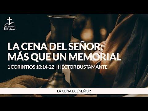 Héctor Bustamante  - La Cena del Señor: Más que un memorial - 1 Corintios 10.14-22