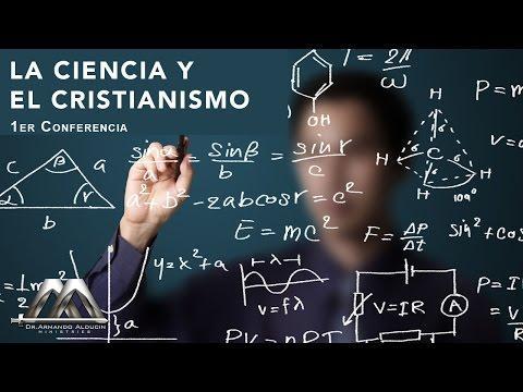 LA CIENCIA Y EL CRISTIANISMO - Armando Alducin