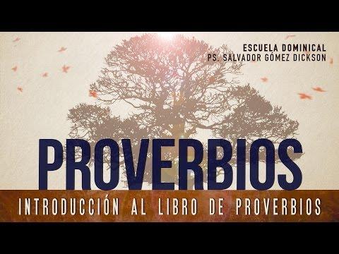 Salvador Gómez Dickson - 1 (serie Sobre El Libro De Proverbios) -Escuela Dominical