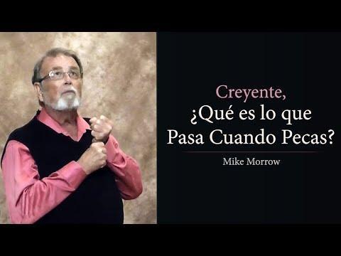 Mike Morrow / Creyente, ¿Qué es lo que Pasa Cuando Pecas?