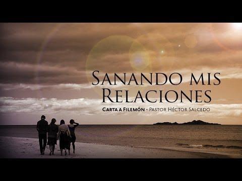 Pastor Héctor Salcedo -  Sanando mis relaciones
