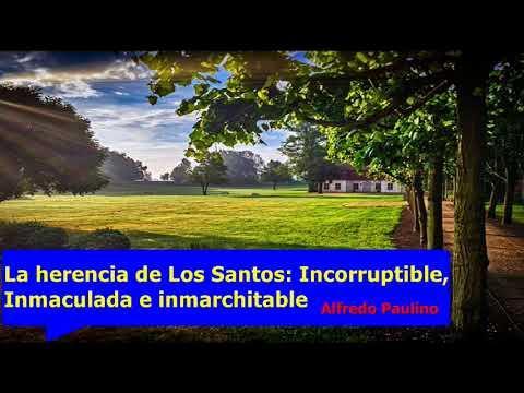 La herencia de Los Santos  Incorruptible, - Estudios bíblicos - Alfredo Paulino