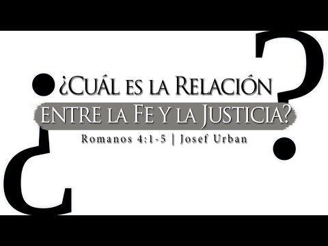 Josef Urban  - ¿Cuál Es La Relación Entre La Fe Y La Justicia?
