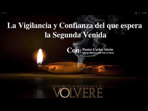 """Pastor Carlos Abreu - Sesion : 5 """"La Vigilancia y Confianza del que Espera la Segunda Venida"""""""