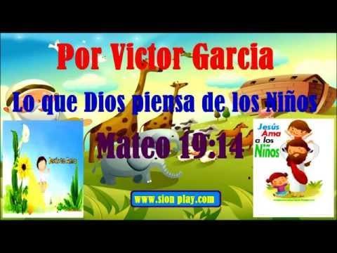 Lo Que Dios Piensa De Los Niños -Victor Garcia