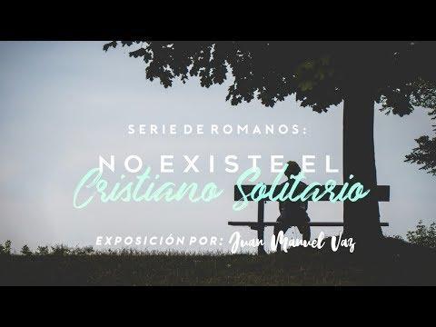 Juan Manuel Vaz - No Existe el Cristiano Solitario