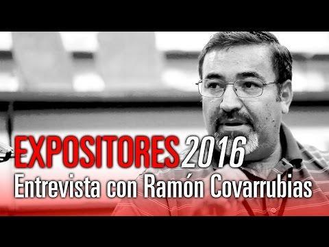 Entrevista con Ramón Cobarrubias - Expositores 2016
