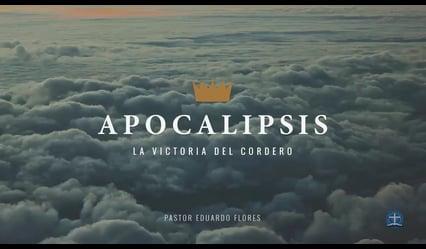 Pastor Eduardo Flores / Apocalipsis: Introducción-Parte II.
