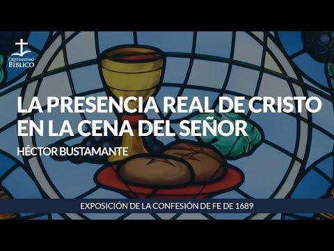 Héctor Bustamante - La presencia real de Cristo en la Cena del Señor