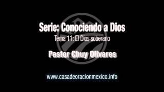 El Dios soberano - Pastor Chuy Olivares