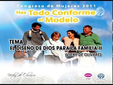 El diseño de Dios para la familia - Parte 2 - Vicky de Olivares