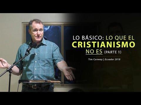 Tim Conway - Lo Básico: Lo que el Cristianismo No Es (Parte 1)