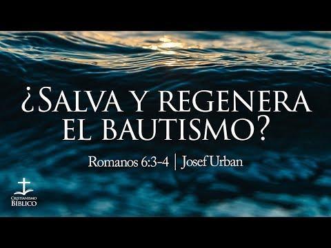 Josef Urban - ¿Salva y regenera el bautismo?  - Romanos 6.3-4