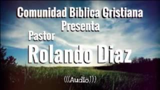 Pastor Rolando Díaz - Invitado Pastor Carlos Diaz
