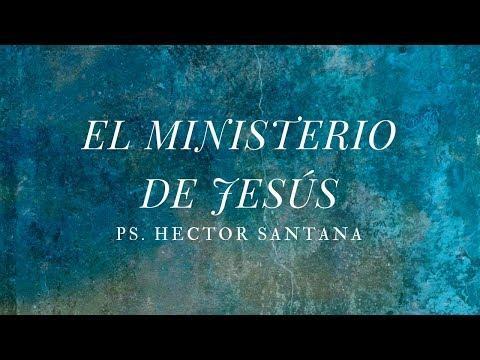 Pastor Héctor Santana  - El Ministerio de Jesús