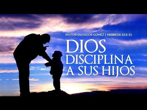 """Salvador Gómez Dickson -  """"Dios Disciplina a Sus Hijos"""""""