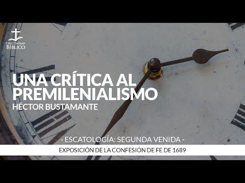 Héctor Bustamante - Una crítica al premilenialismo