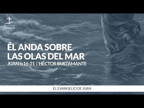 Héctor Bustamante - Él anda sobre las olas del mar (Juan 6:16-21 )
