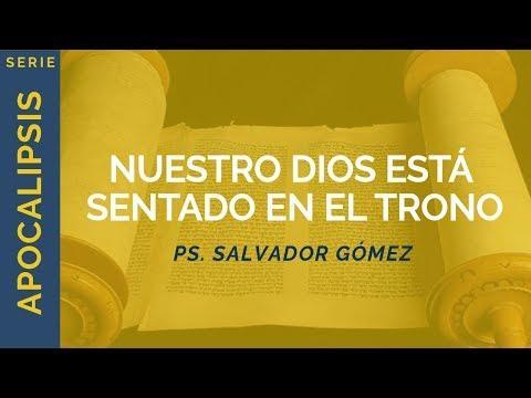 Salvador Gómez - Nuestro Dios está sentado en el Trono | Apocalipsis 4