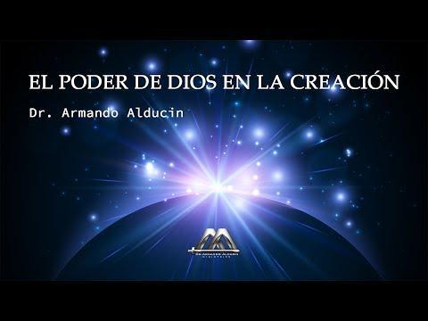Armando Alducin - El poder de Dios en la creación