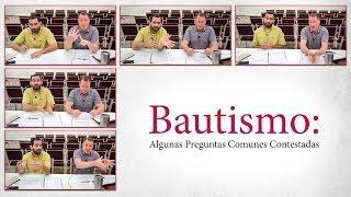Tim Conway - Bautismo: Algunas Preguntas Comunes Contestadas