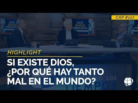 Si existe Dios, ¿Por qué hay tanto mal en el mundo? - Highlight