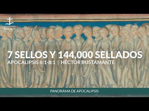 Héctor Bustamante - 7 sellos y 144,000 sellados (Apocalipsis 6:1-8:1 )