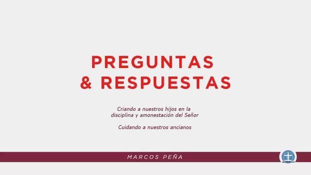 Marcos Peña - Preguntas & Respuestas: Criando a Nuestros Hijos y Cuidando a Nuestros Ancianos