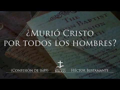Héctor Bustamante - ¿Murió Cristo por todos los hombres?  -  Juan 7:13-14.