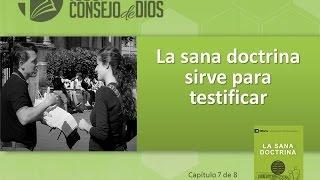 La Sana Doctrina sirve para testificar -   Estudios - Capítulo 7
