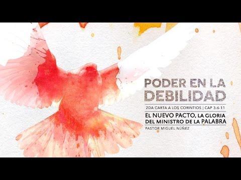 Pastor Miguel Núñez - El nuevo pacto, la gloria del ministro de la Palabra
