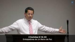 Héctor Santana, - Embajadores de Un Reino de Paz 2 (2 Corintios 5:18-20)