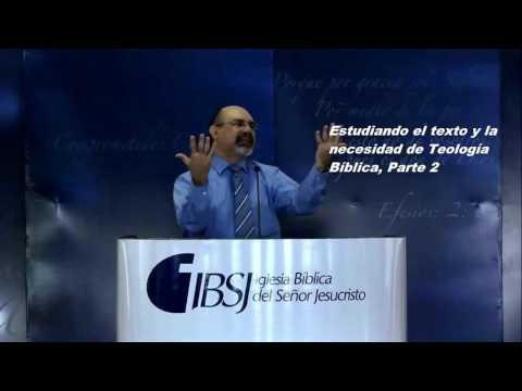 Sugel Michelen - Estudiando El Texto Y La Necesidad De Teología Bíblica, Parte 2