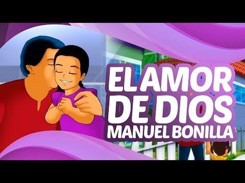 El Amor De Dios - Viva El Amor. - Manuel Bonilla
