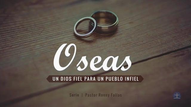 Pastor Ronny Fallas - La misericordia de un nuevo pacto. Oseas 6:4-11