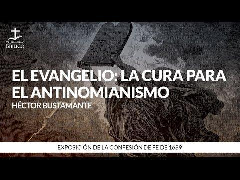 Héctor Bustamante - El evangelio: la cura para el antinomianismo