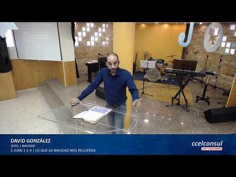 David González - Lo que la navidad nos recuerda - 1 Juan 1:1-4