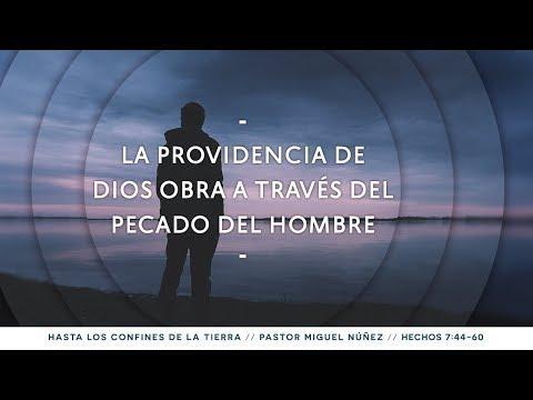 Pastor Miguel Núñez / La providencia de Dios obra a través del pecado del hombre