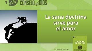 Capítulo 4 - La sana doctrina sirve para el amor -  Estudios