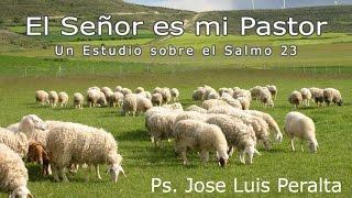 José Luis Peralta - El Señor es mi Pastor - Salmo 23