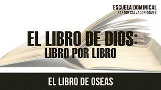 """Salvador Gómez - """"El libro de Dios libro x libro -28: Oseas"""""""