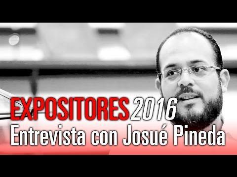 Entrevista con Josué Pineda - Expositores 2016